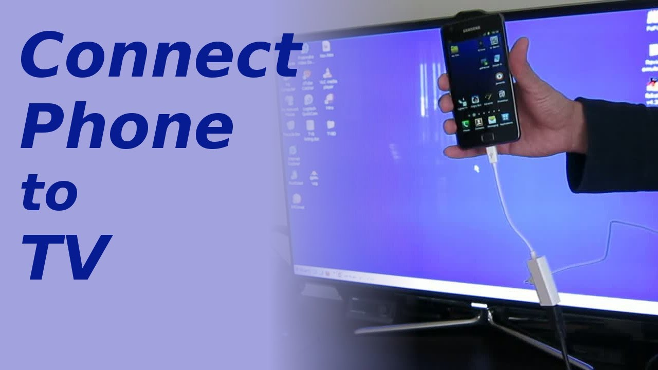 Connect Your TV And Phone