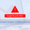 Google Security Alert For 1.5 Billion Gmail & Calendar Users