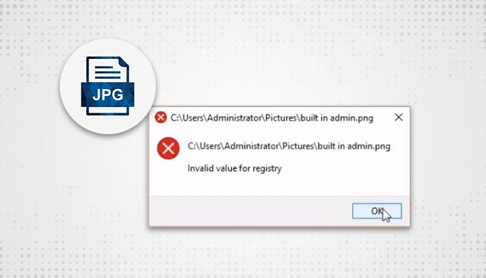 What Does Invalid Value For Registry JPG & JPEG Mean