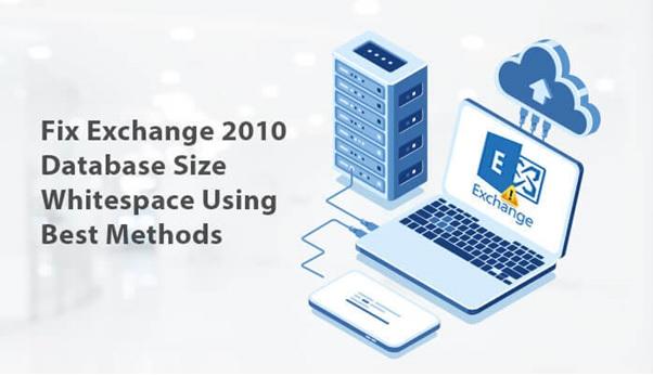 Fix Exchange 2010 Database Size Whitespace Using Best Methods